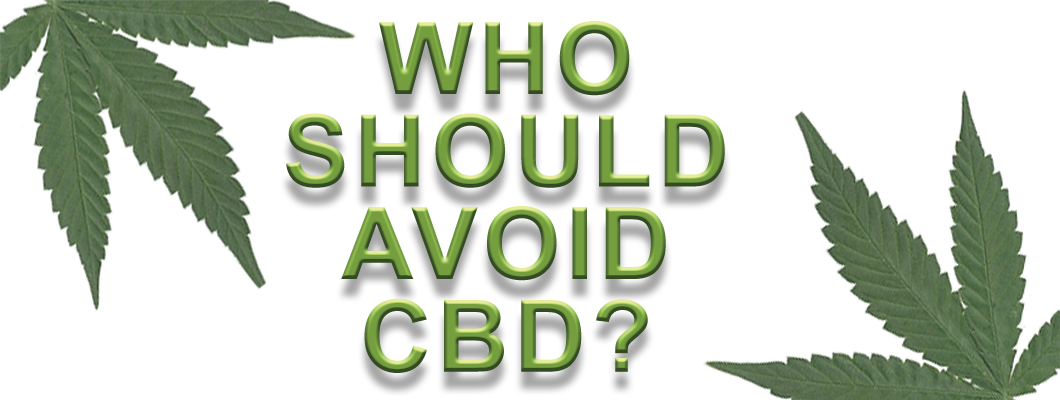 Should I Avoid CBD?